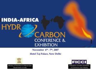 November  6 th  - 7 th , 2007 Hotel Taj Palace, New Delhi