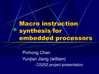 Macro instruction synthesis for embedded processors