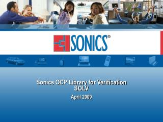 Sonics OCP Library for Verification SOLV  April 2009