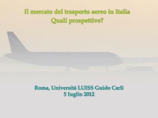 Roma, Universitá LUISS Guido Carli 5 Iuglio 2012