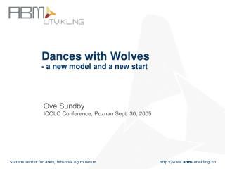 Dances with Wolves  - a new model and a new start