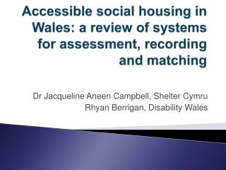 Accessible social housing in Wales: a review of systems for assessment, recording and matching