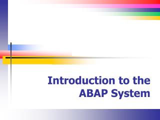 Introduction to the ABAP System