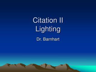 Citation II Lighting