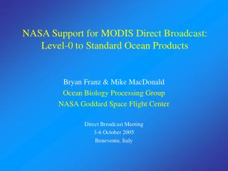 NASA Support for MODIS Direct Broadcast: Level-0 to Standard Ocean Products