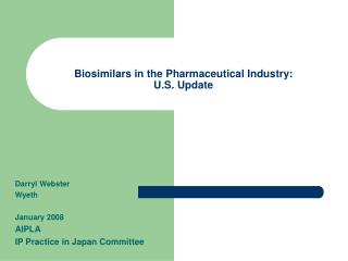 Biosimilars in the Pharmaceutical Industry: U.S. Update