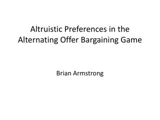 Altruistic Preferences in the Alternating Offer Bargaining Game