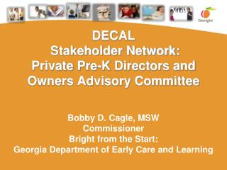 DECAL   Stakeholder Network: Private Pre-K Directors and Owners Advisory Committee