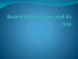 Board of Directors and its role
