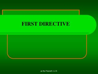 FIRST DIRECTIVE
