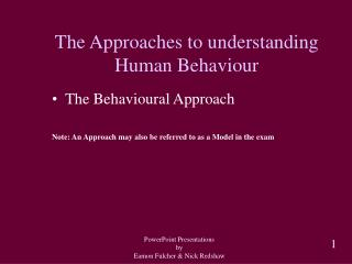 The Approaches to understanding Human Behaviour