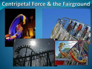 Centripetal Force & the Fairground
