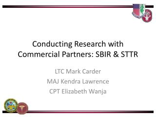 Conducting Research with Commercial Partners: SBIR & STTR