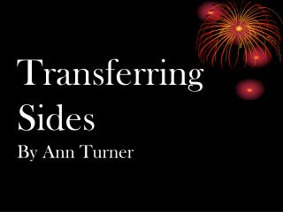 Transferring  Sides By Ann Turner