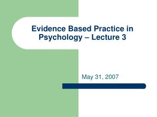 Evidence Based Practice in Psychology – Lecture 3