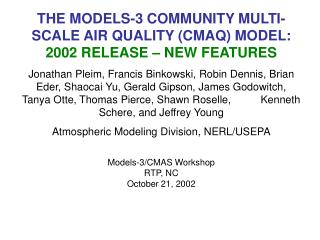 THE MODELS-3 COMMUNITY MULTI-SCALE AIR QUALITY (CMAQ) MODEL: 2002 RELEASE – NEW FEATURES