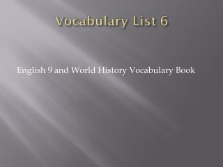 Vocabulary List 6