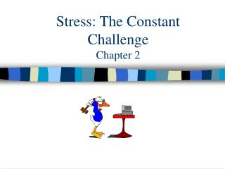Stress: The Constant Challenge