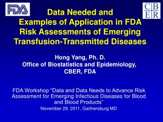 Hong Yang, Ph. D. Office of Biostatistics and Epidemiology,  CBER, FDA