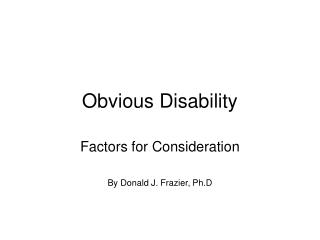 Obvious Disability