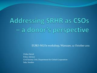 Addressing  SRHR as  CSOs  – a  donor's perspective