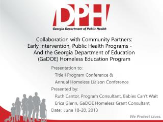 Presentation to:      Title I Program Conference &    Annual Homeless Liaison Conference