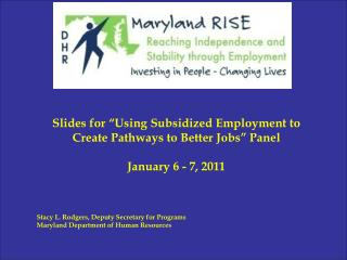"Slides for ""Using Subsidized Employment to Create Pathways to Better Jobs"" Panel"