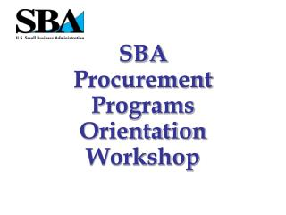 SBA Procurement Programs Orientation Workshop