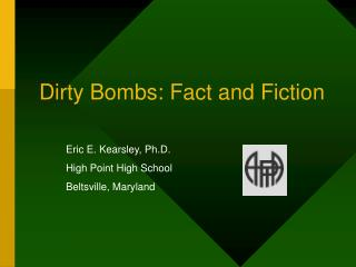 Dirty Bombs: Fact and Fiction