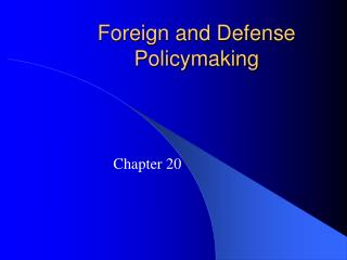 Foreign and Defense Policymaking