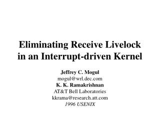 Eliminating Receive Livelock in an Interrupt-driven Kernel
