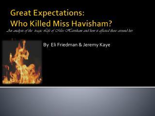 Great Expectations: Who Killed Miss Havisham?