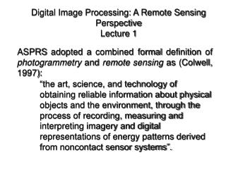 Digital Image Processing: A Remote Sensing Perspective Lecture 1