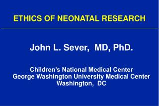 ETHICS OF NEONATAL RESEARCH