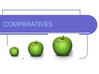 COMPARATIVES