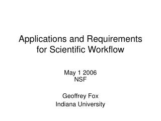 Applications and Requirements for Scientific Workflow