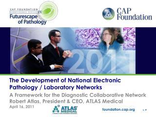 The Development of National Electronic Pathology / Laboratory Networks