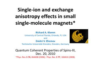 Single-ion and exchange anisotropy effects in small single-molecule magnets*