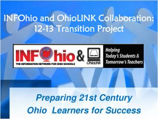INFOhio and OhioLINK Collaboration: 12-13 Transition Project