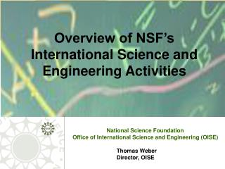 National Science Foundation Office of International Science and Engineering (OISE) Thomas Weber
