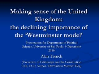 Making sense of the United Kingdom:  the declining importance of the 'Westminster model'