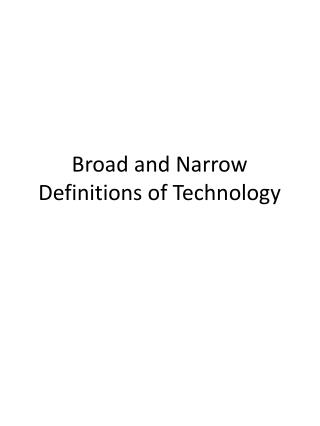 Broad and Narrow Definitions of Technology