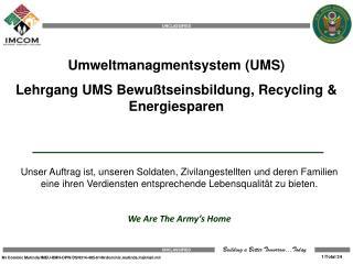 Umweltmanagmentsystem  (UMS) Lehrgang  UMS  Bewußtseinsbildung , Recycling &  Energiesparen