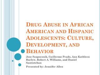 Drug Abuse in African American and Hispanic Adolescents: Culture, Development, and Behavior