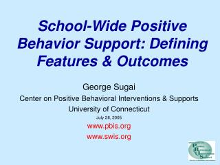 School-Wide Positive Behavior Support: Defining Features & Outcomes