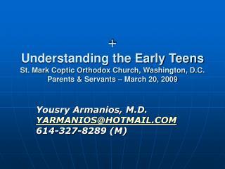Yousry Armanios, M.D. YARMANIOS@HOTMAIL.COM 614-327-8289 (M)