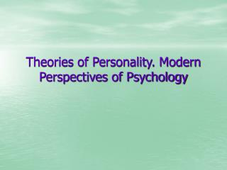 Theories of Personality. Modern Perspectives of Psychology