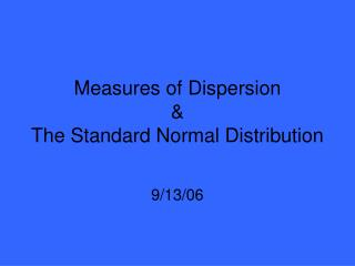 Measures of Dispersion & The Standard Normal Distribution