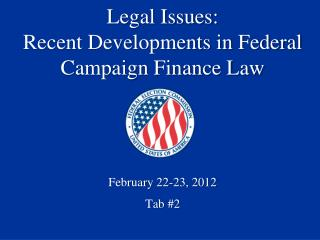 Legal Issues: Recent Developments in Federal Campaign Finance Law