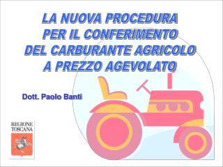 LA NUOVA PROCEDURA PER IL CONFERIMENTO DEL CARBURANTE AGRICOLO A PREZZO AGEVOLATO